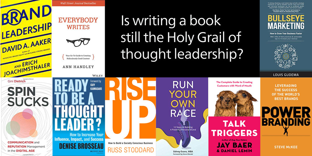 Thought leadership: are books still the Holy Grail?